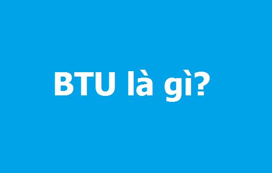 Công suất BTU là gì? Lựa chọn công suất điều hòa theo BTU như thế nào?
