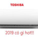 Đánh giá nhanh các dòng điều hòa mới của Toshiba 2019