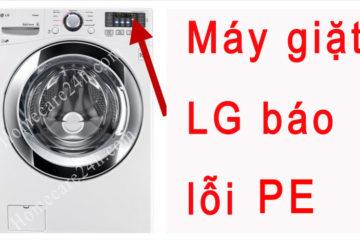 Máy giặt LG báo lỗi PE, hướng dẫn xử lý nhanh từ nhà sản xuất