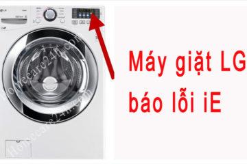 Máy giặt LG báo lỗi iE, hướng dẫn cách xử lý từ nhà sản xuất