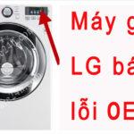 Máy giặt LG báo lỗi oe, hướng dẫn xử lý từ nhà sản xuất
